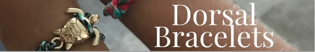 Dorsal Bracelets